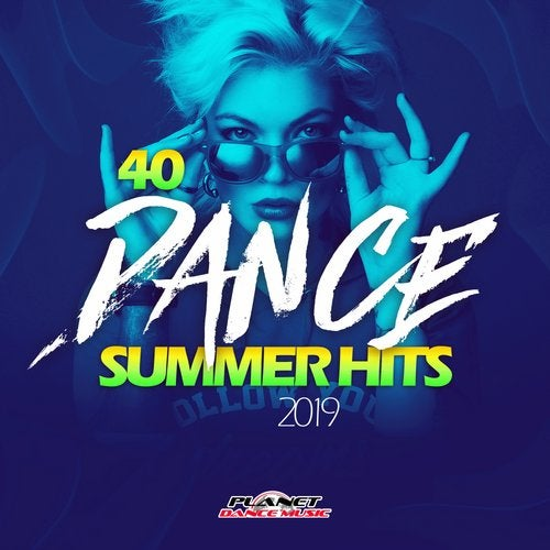 40 Dance Summer Hits 2019