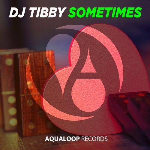 DJ Tibby - Sometimes