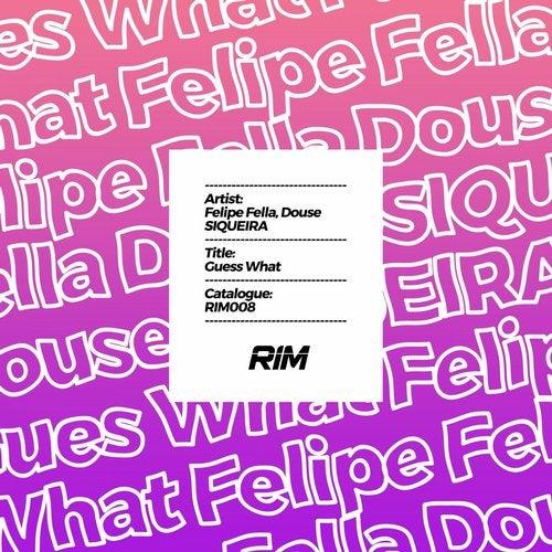Felipe Fella & Siqueira - Guess What (Original Mix) [2020]