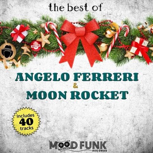 The Best Of 'Angelo Ferreri & Moon Rocket'