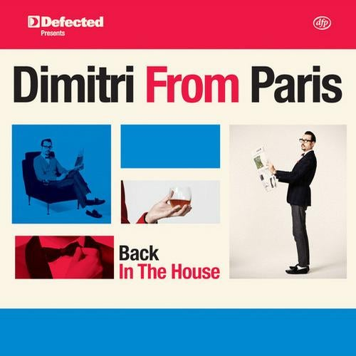 Defected presents Dimitri From Paris Back In The House