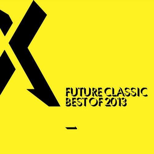 Future Classic: Best Of 2013