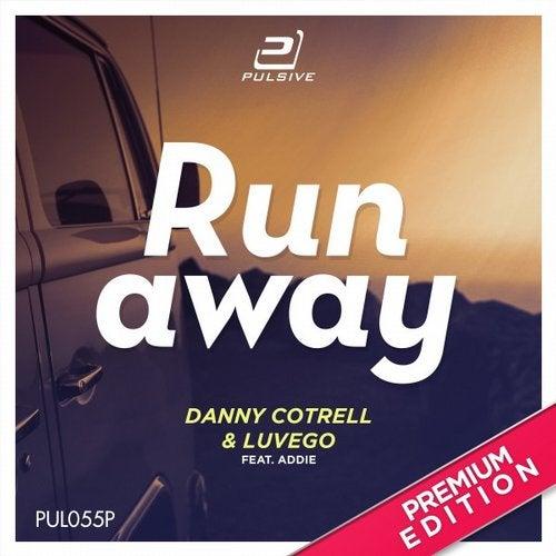 Danny Cotrell & Luvego feat. Addie - Runaway (Premium Edition)