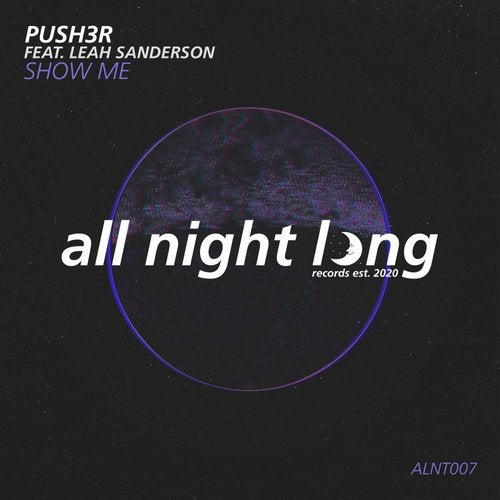 Push3r & Leah Sanderson - Show Me (Extended Mix) [2020]