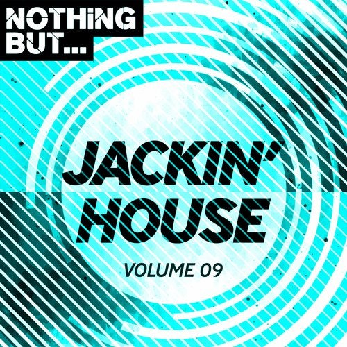 Nothing But... Jackin' House, Vol. 09