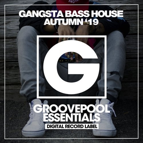 Gangsta Bass House '19