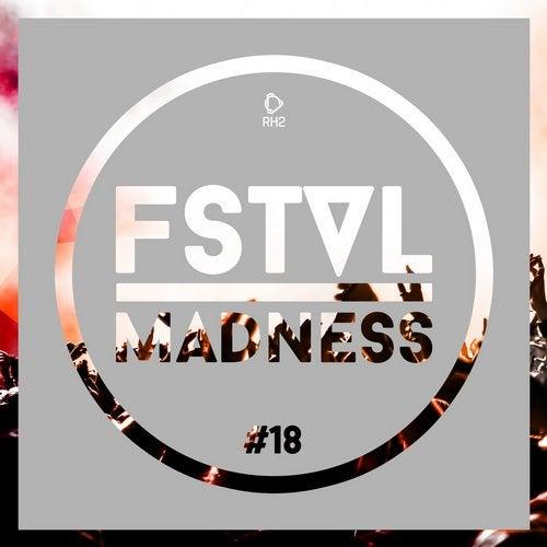 FSTVL Madness - Pure Festival Sounds Vol. 18