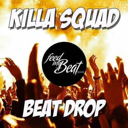 Killa Squad - Beat Drop (Short Mix)