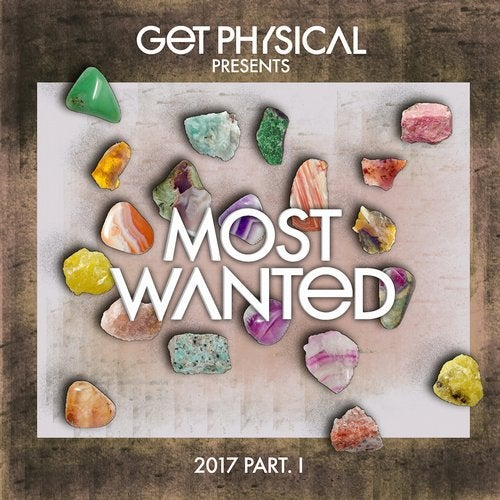 Get Physical Presents: Most Wanted 2017, Pt. 1