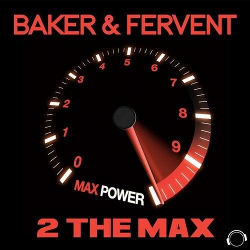 Baker & Fervent - 2 The Max