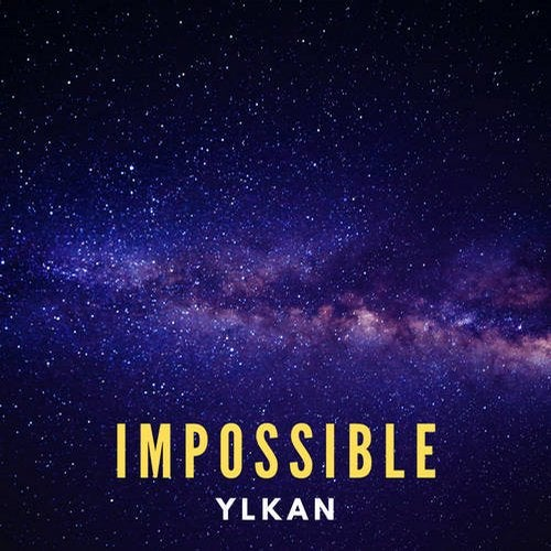 Ylkan - Impossible (Original Mix) [2020]