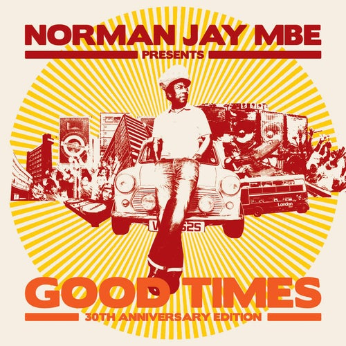 Norman Jay MBE Presents Good Times 30th Anniversary Edition
