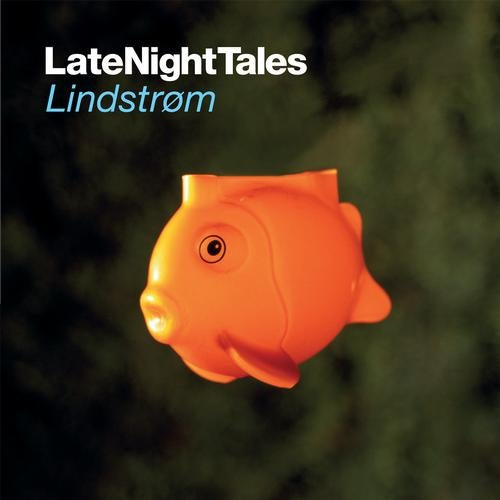 Late Night Tales : Lindstrom