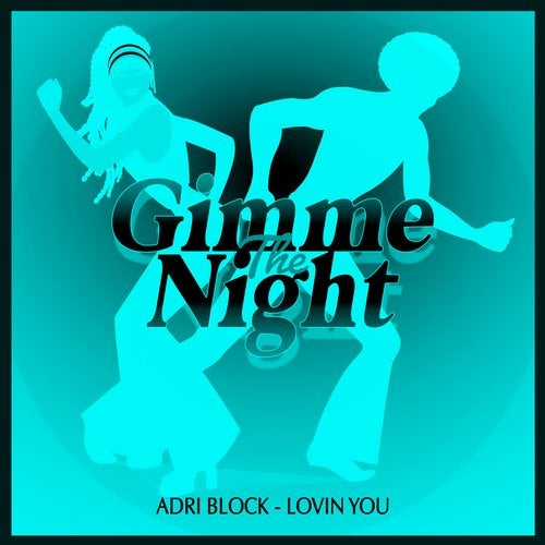 Adri Block & Martina Budde - The Nightlife (Original Mix); Adri Block - Lovin You (Club Mix) [2020]
