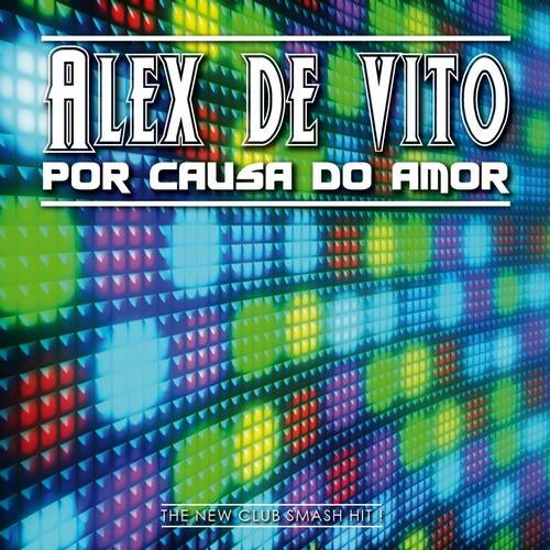 Alex De Vito - Por Causa Do Amor