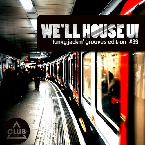We'll House U! - Funky Jackin' Grooves Edition Vol. 39