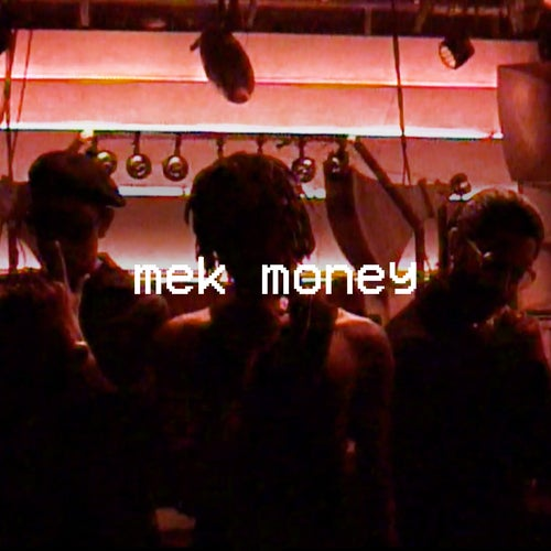 Mek Money