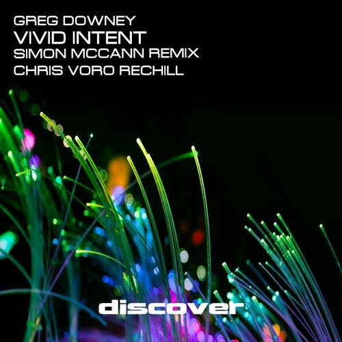 Greg Downey - Vivid Intent (Simon McCann Remix) [Discover Records (UK)]