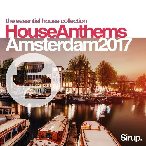 Sirup House Anthems Amsterdam 2017