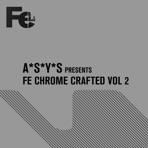 A*S*Y*S Presents Fe Chrome Crafted, Vol. 2