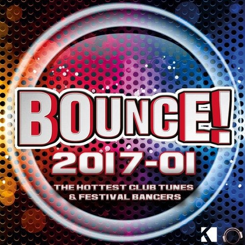 Various Artists - Bounce! 2017-01 (The Hottest Club Tunes & Festival Bangers)