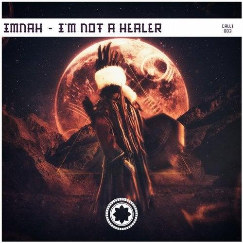 IMNAH - I'm Not A Healer EP 2019