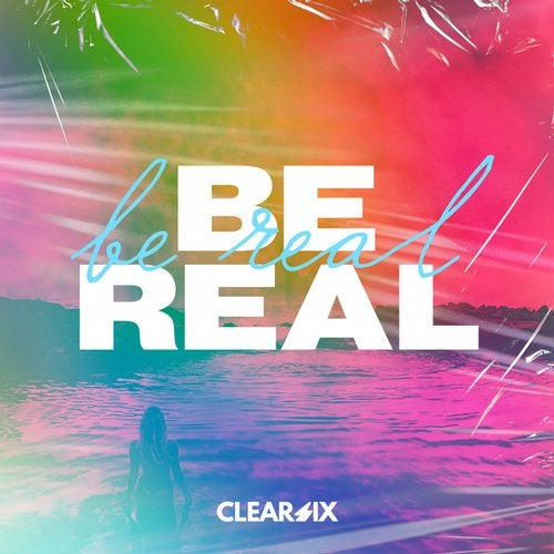 Clear Six - Be Real (Extended Mix) [2020]