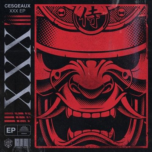 Cesqeaux - XXX EP (incl. Extended Mixes + Demo) EP 2019