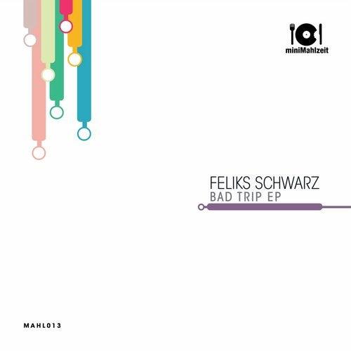 Bad Trip Original Mix By Feliks Schwarz On Beatport