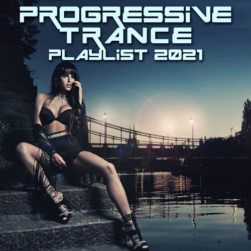 Progressive Trance Playlist 2021