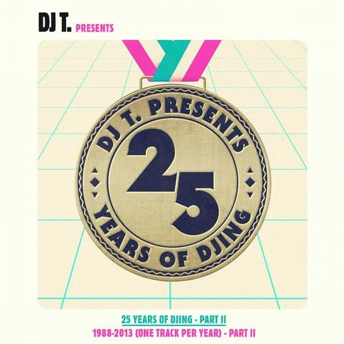 DJ T. Pres. 25 Years Of DJing - 1988-2013 (One Track Per Year) - Part 2