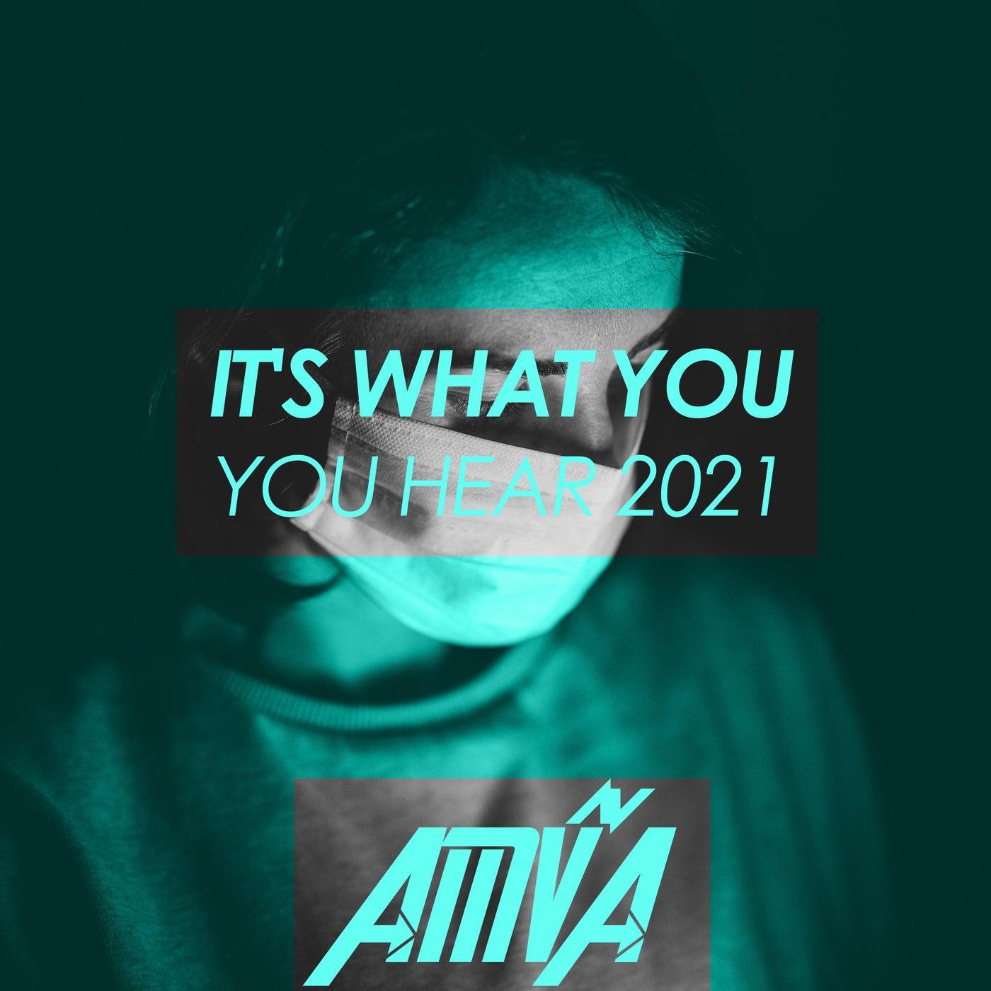 VA – It's What You Hear 2021 [AMVA]