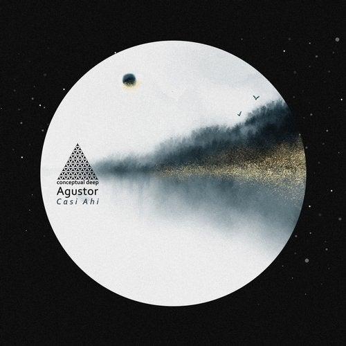 Agustor - Casi Ahi; Saturando La Paciencia  (Original Mix's) [2020]