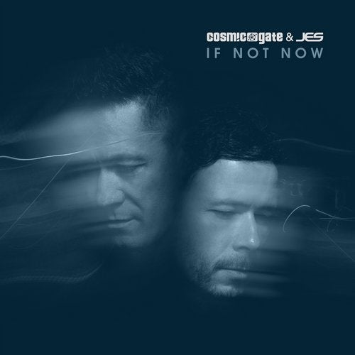 Cosmic Gate & JES- If Not Now