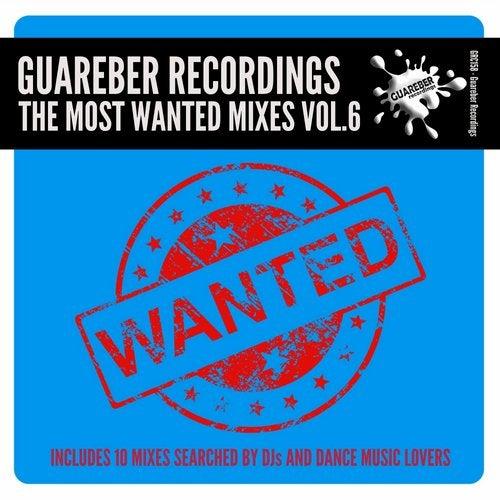 Guareber Recordings The Most Wanted Mixes, Vol. 6