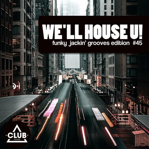 We'll House U! - Funky Jackin' Grooves Edition Vol. 45