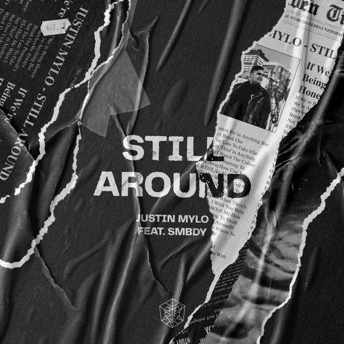 Still Around feat. SMBDY (Original Mix) by Justin Mylo, SMBDY on Beatport