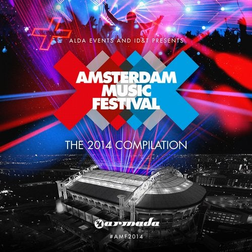 Amsterdam Music Festival - The 2014 Compilation - Extended Versions