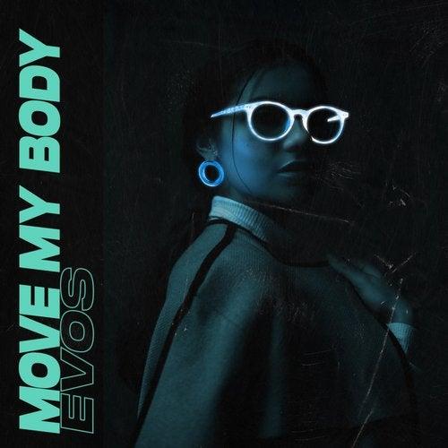 Evos - Move My Body (Original Mix) [OUT NOW] Image