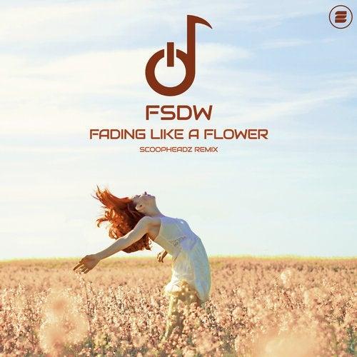 FSDW - Fading Like a Flower (Scoopheadz Remix)