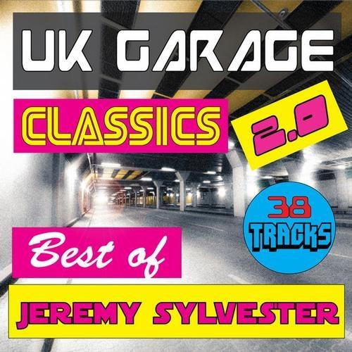 UK Garage Classics - Best of Jeremy Sylvester, Vol. 2