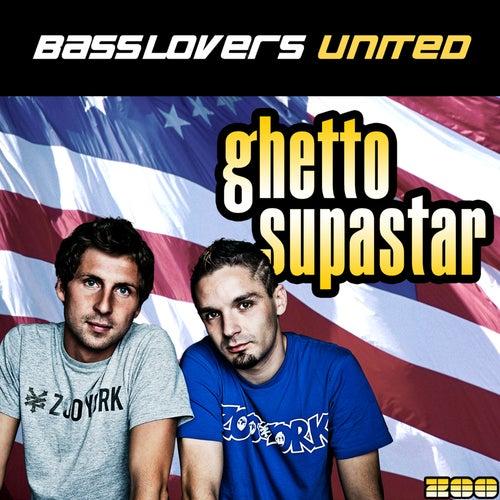Basslovers United - Ghetto Supastar
