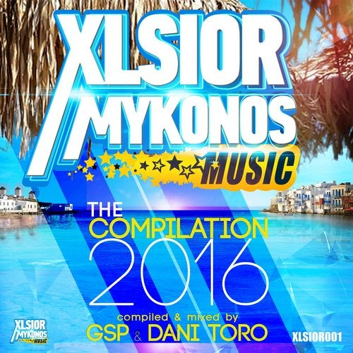 Xlsior Mykonos - The Compilation 2016