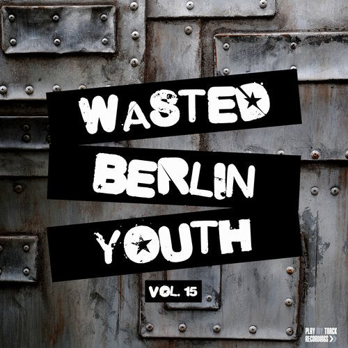 Wasted Berlin Youth, Vol. 15