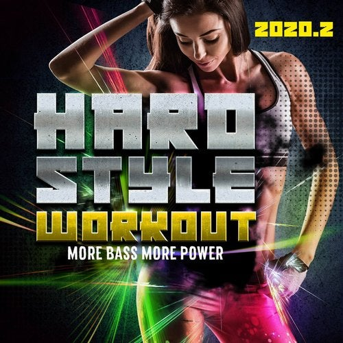 Hardstyle Workout 2020.2 - More Bass, More Power