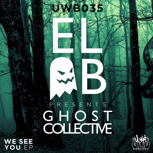El-B Presents Ghost Collective - We See You