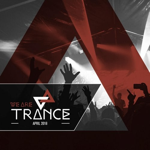 We Are Trance - April 2018