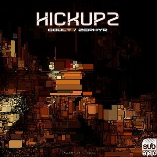 Hickupz - Gault / Zephyr [SUBPLATE083]