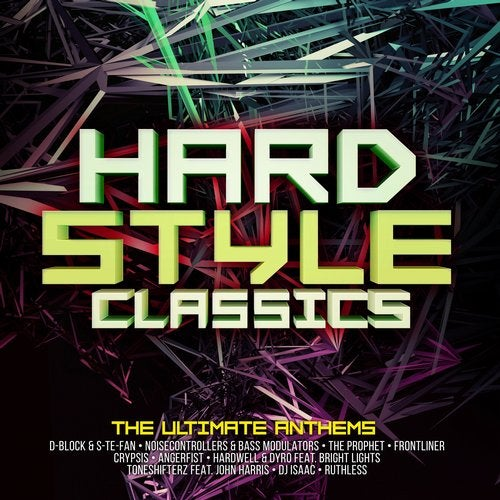 Hardstyle Classics - The Ultimate Anthems