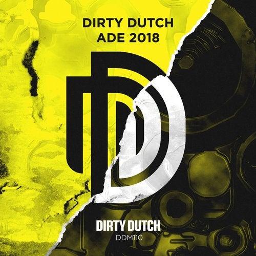 Dirty Dutch Presents Ade 2018
